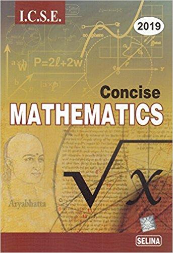 Senina Concise Mathematics Class 10 ICSE Solutions 2019-2020