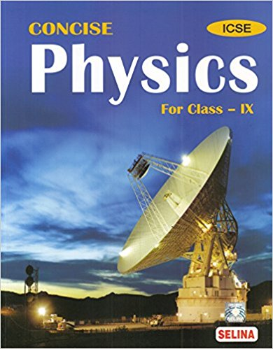 Selina Concise Physics Class 9 ICSE Solutions 2019-20