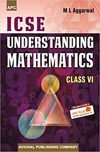 Understanding ICSE Mathematics Class 6 ML Aggarwal Solutions