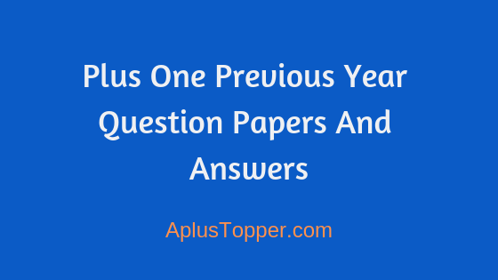 HSSLive Plus One Previous Year Question Papers and Answers Kerala - A Plus  Topper