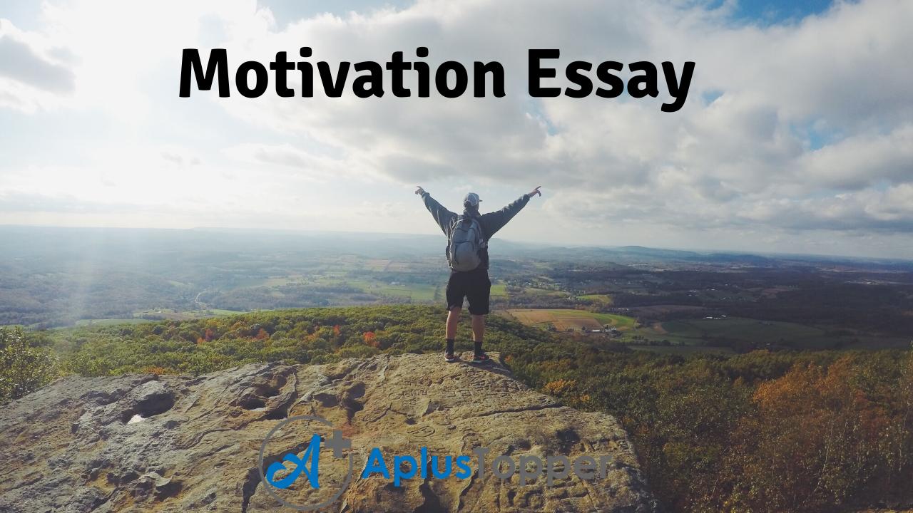 Motivation Essay   Essay on Motivation for Students and Children ...