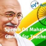 Speech On Mahatma Gandhi for Teachers