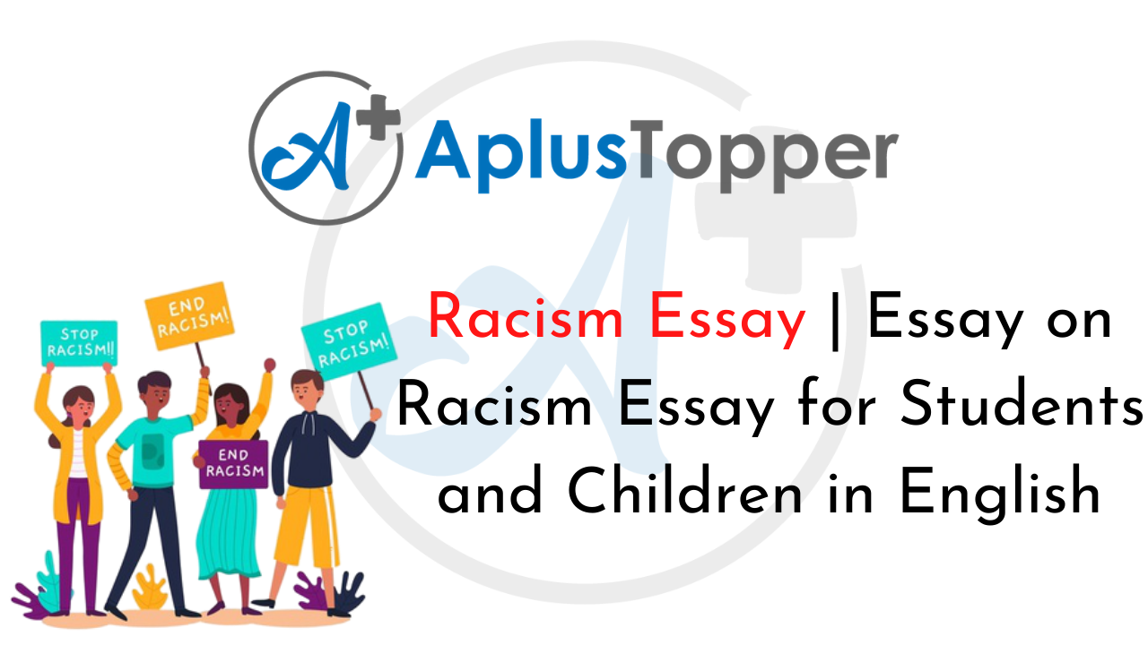 Racism Essay | Essay on Racism for Students and Children in English - A Plus Topper
