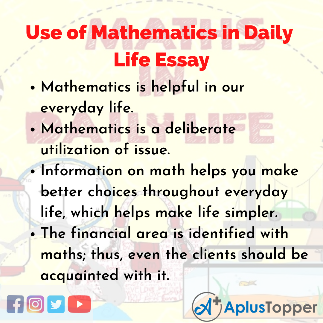 Essay about Use of Mathematics in Daily Life