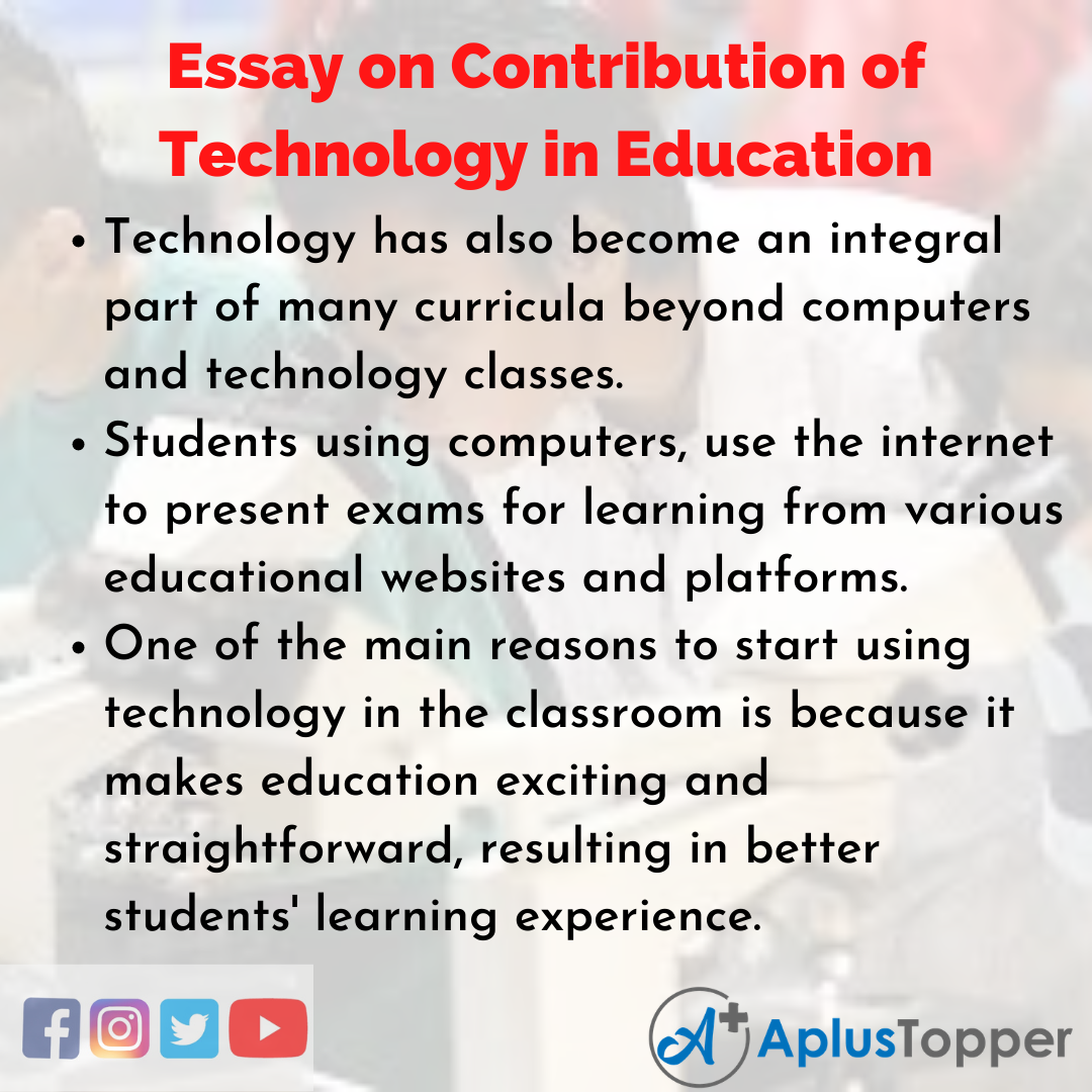 Essay about Contribution of Technology in Education
