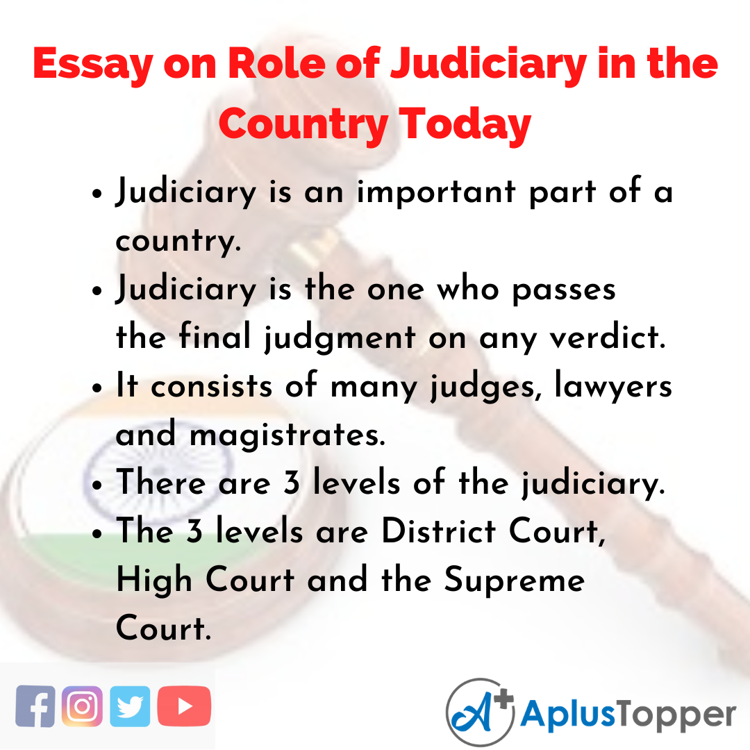 Essay on Role of Judiciary in the Country Today