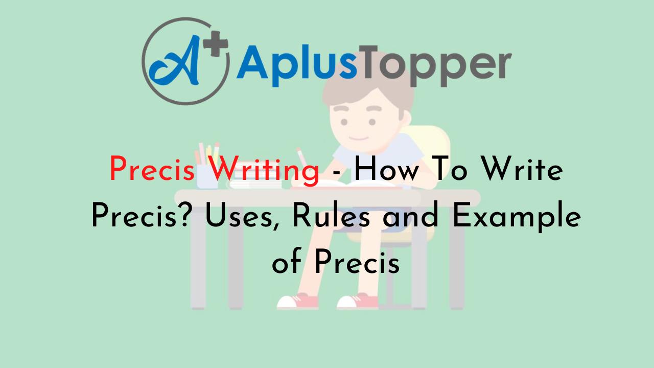 Precis Writing How To Write Precis Uses Rules And Example Of Precis A Plus Topper [ 720 x 1280 Pixel ]